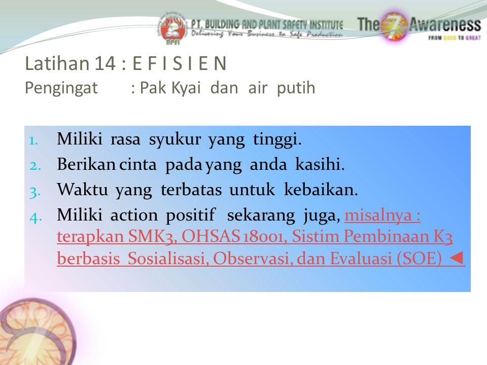 Latihan 14 : E F I S I E N Pengingat : Pak Kyai dan air putih