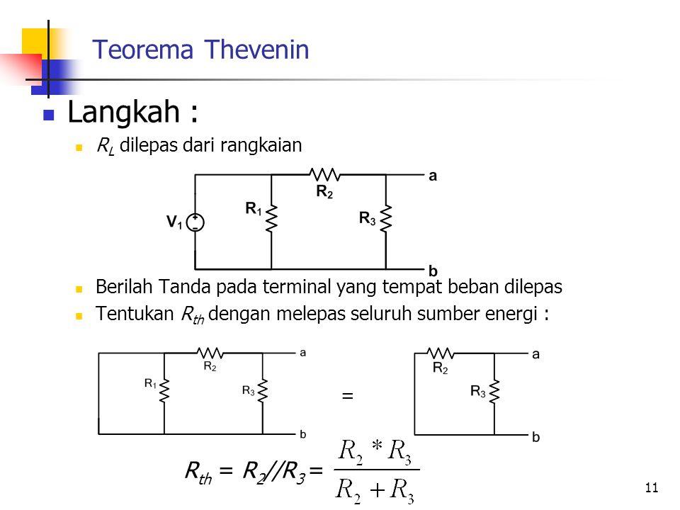 Langkah : Teorema Thevenin Rth = R2//R3 = RL dilepas dari rangkaian
