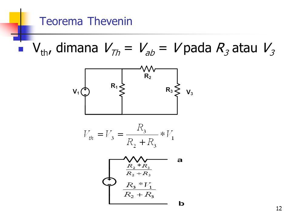 Vth, dimana VTh = Vab = V pada R3 atau V3