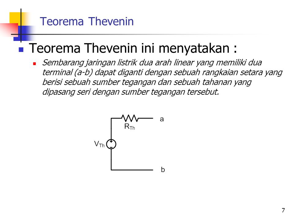 Teorema Thevenin ini menyatakan :