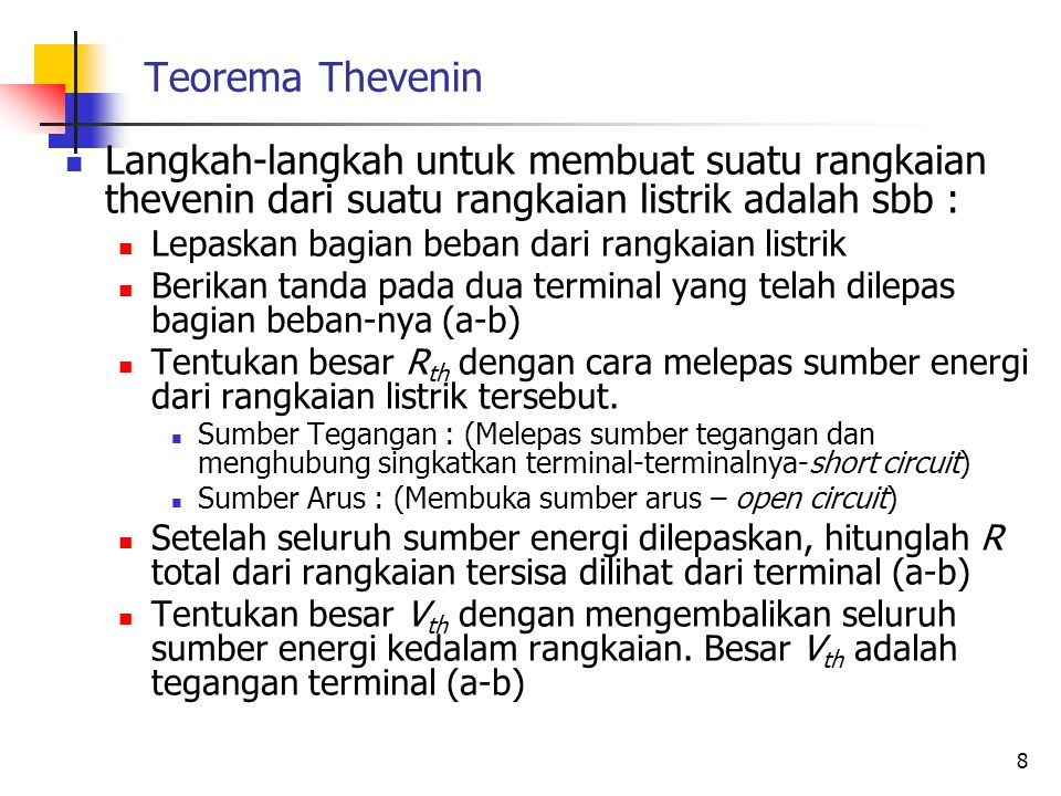 Teorema Thevenin Langkah-langkah untuk membuat suatu rangkaian thevenin dari suatu rangkaian listrik adalah sbb :