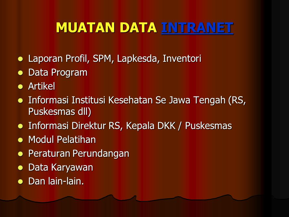 MUATAN DATA INTRANET Laporan Profil, SPM, Lapkesda, Inventori