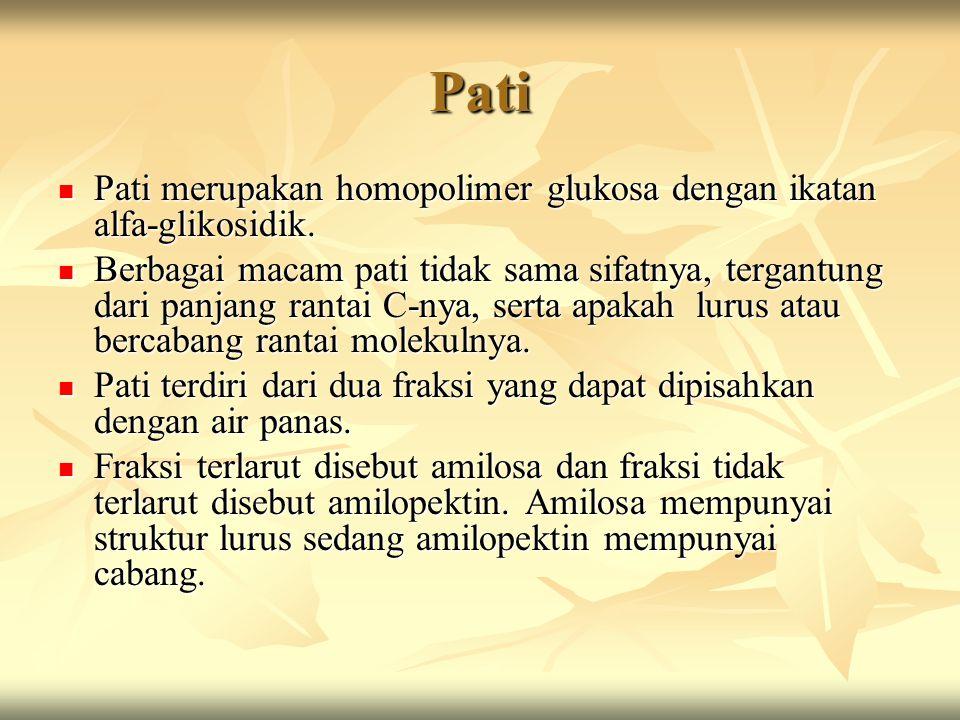 Pati Pati merupakan homopolimer glukosa dengan ikatan alfa-glikosidik.