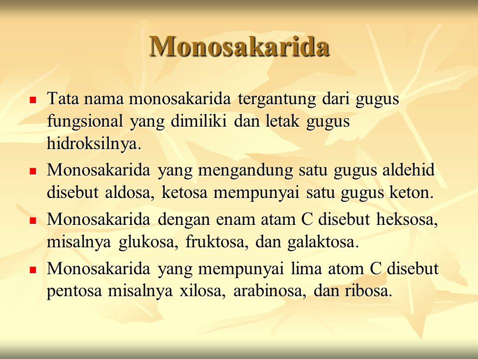Monosakarida Tata nama monosakarida tergantung dari gugus fungsional yang dimiliki dan letak gugus hidroksilnya.