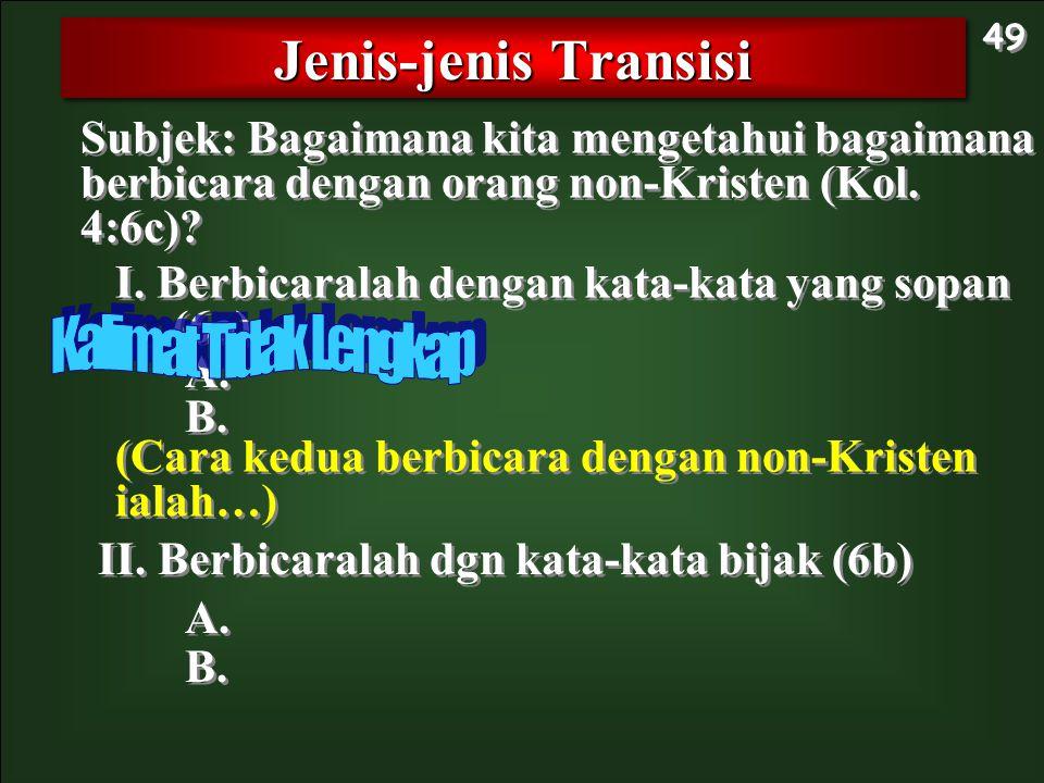 Jenis-jenis Transisi Kalimat Tidak Lengkap