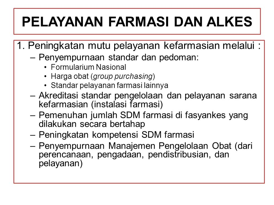PELAYANAN FARMASI DAN ALKES