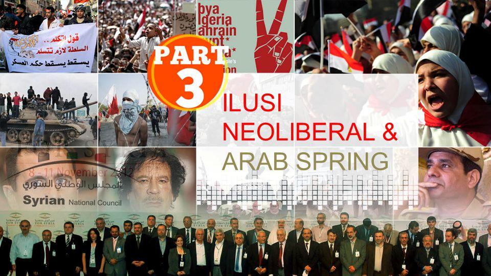 ILUSI NEOLIBERAL & ARAB SPRING