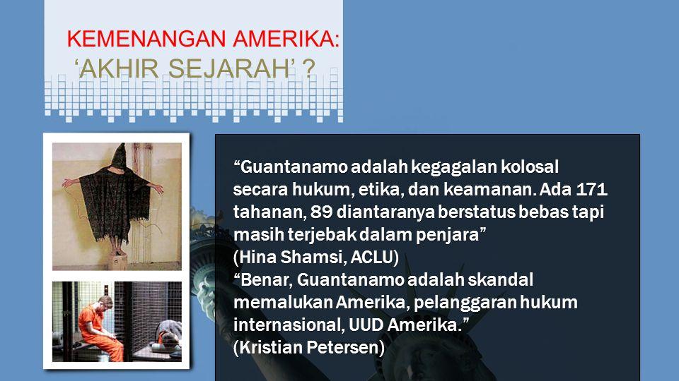'AKHIR SEJARAH' KEMENANGAN AMERIKA: