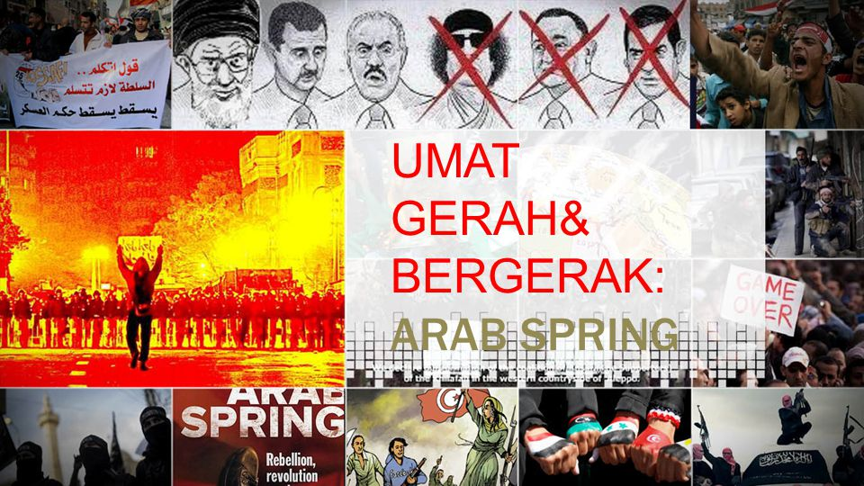 UMAT GERAH& BERGERAK: ARAB SPRING