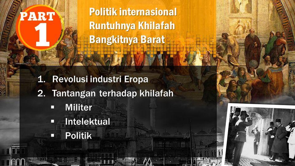 Politik internasional Runtuhnya Khilafah Bangkitnya Barat