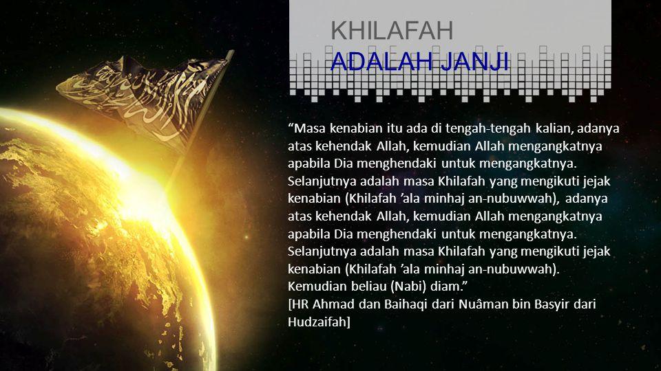 KHILAFAH ADALAH JANJI.