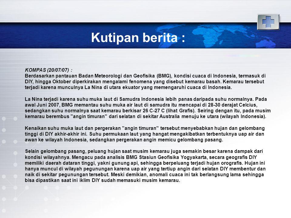 Kutipan berita : KOMPAS (20/07/07) :