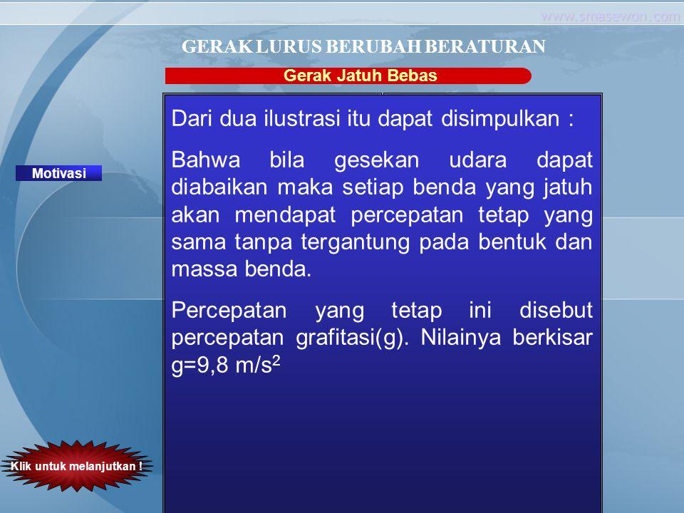 GERAK LURUS BERUBAH BERATURAN Klik untuk melanjutkan !