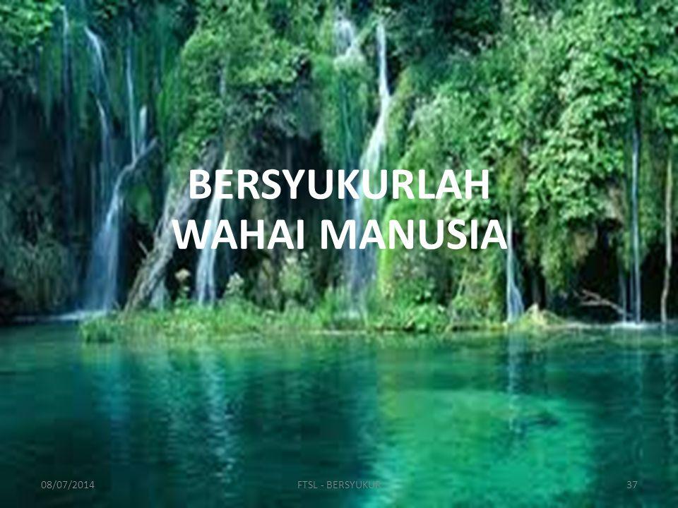 BERSYUKURLAH WAHAI MANUSIA