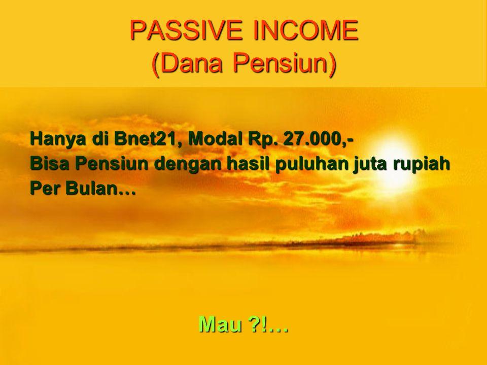 PASSIVE INCOME (Dana Pensiun)