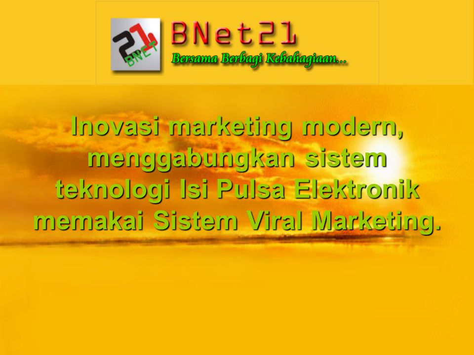 memakai Sistem Viral Marketing.