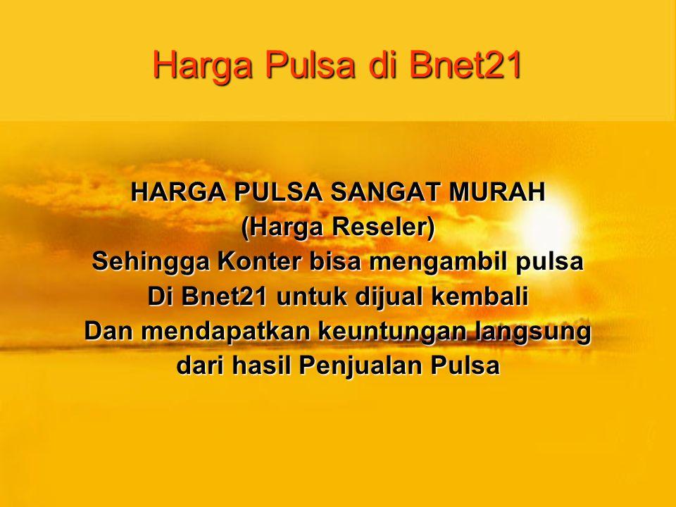 Harga Pulsa di Bnet21 HARGA PULSA SANGAT MURAH (Harga Reseler)
