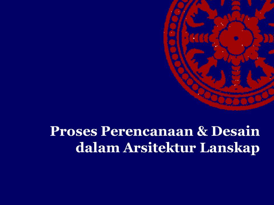 Proses Perencanaan & Desain dalam Arsitektur Lanskap