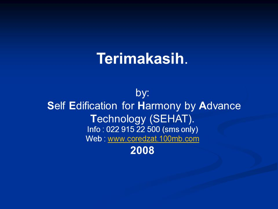 Self Edification for Harmony by Advance Technology (SEHAT).