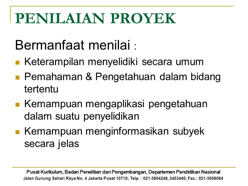 PENILAIAN PROYEK Bermanfaat menilai :