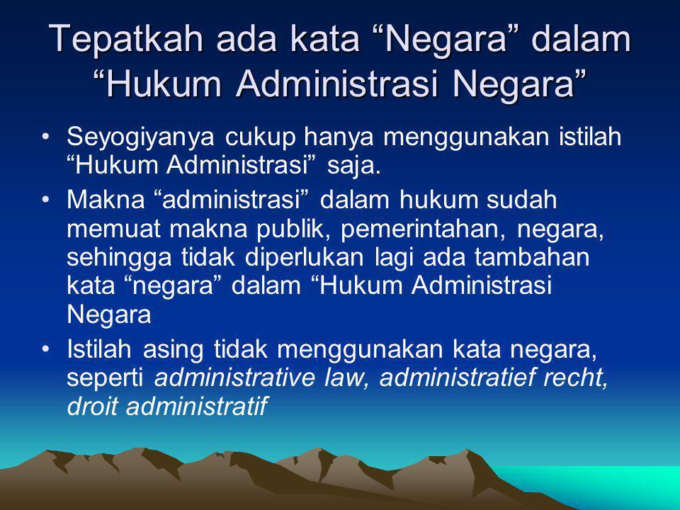 Tepatkah ada kata Negara dalam Hukum Administrasi Negara