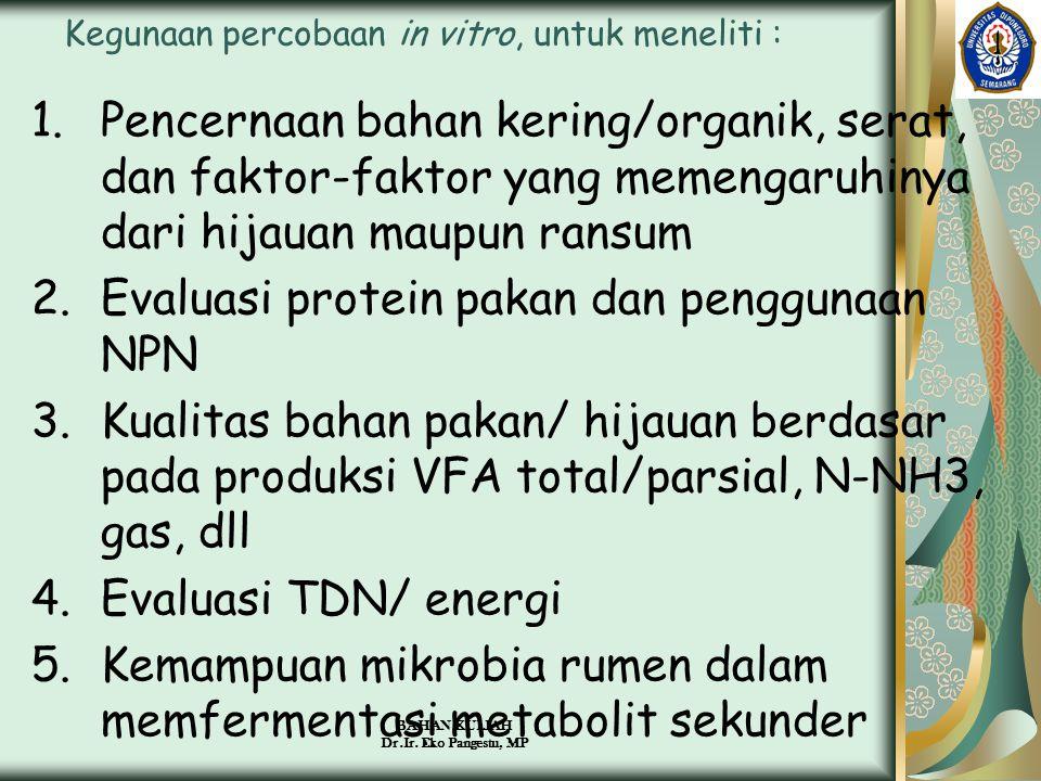 Kegunaan percobaan in vitro, untuk meneliti :