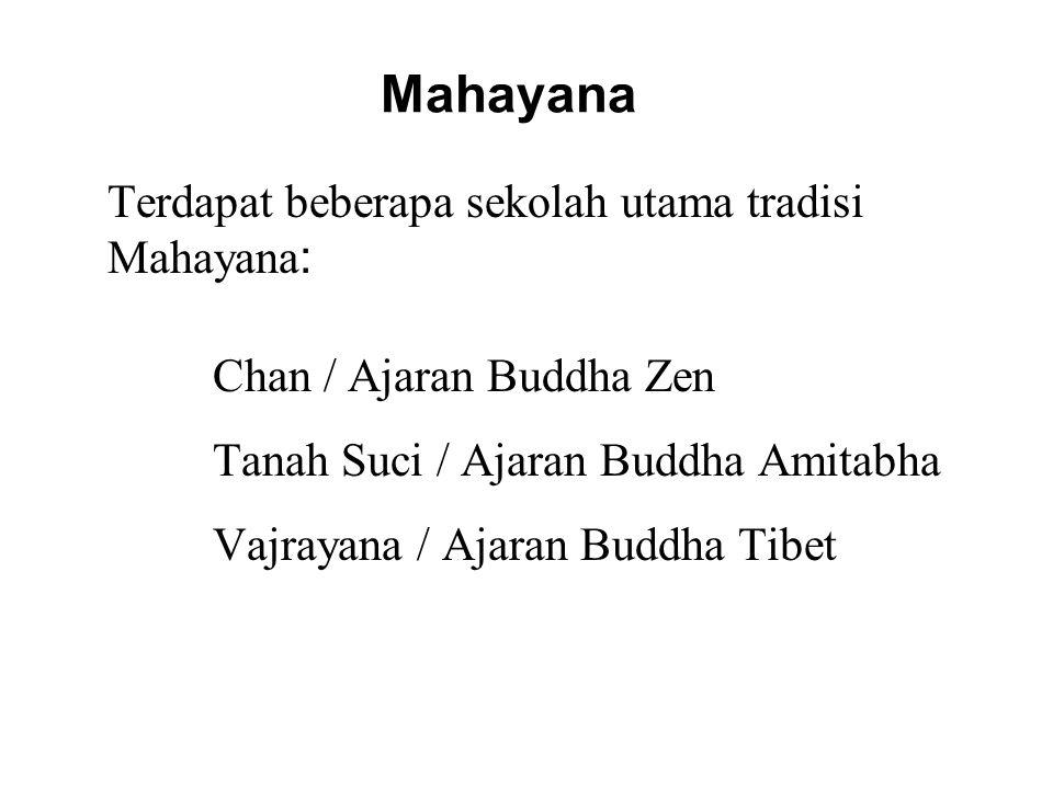 Mahayana Terdapat beberapa sekolah utama tradisi Mahayana: