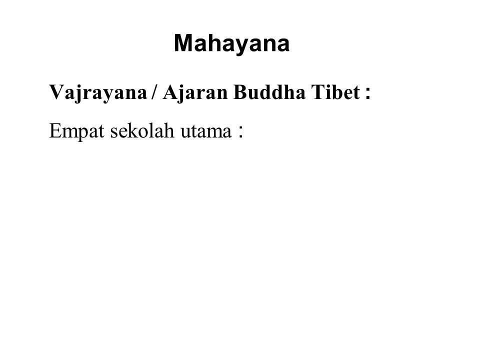 Mahayana Vajrayana / Ajaran Buddha Tibet : Empat sekolah utama :