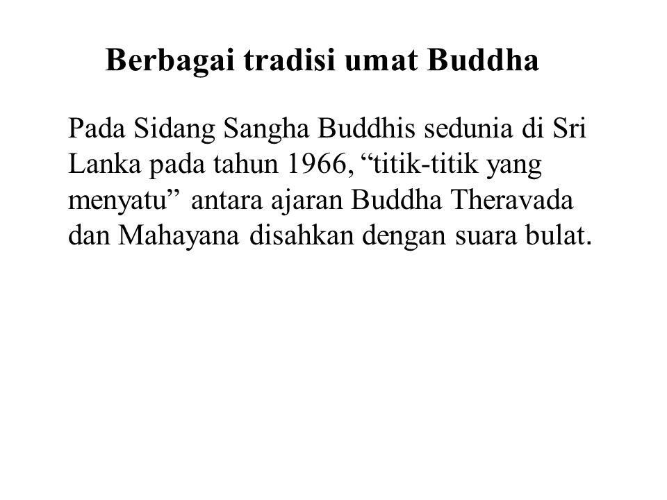 Berbagai tradisi umat Buddha