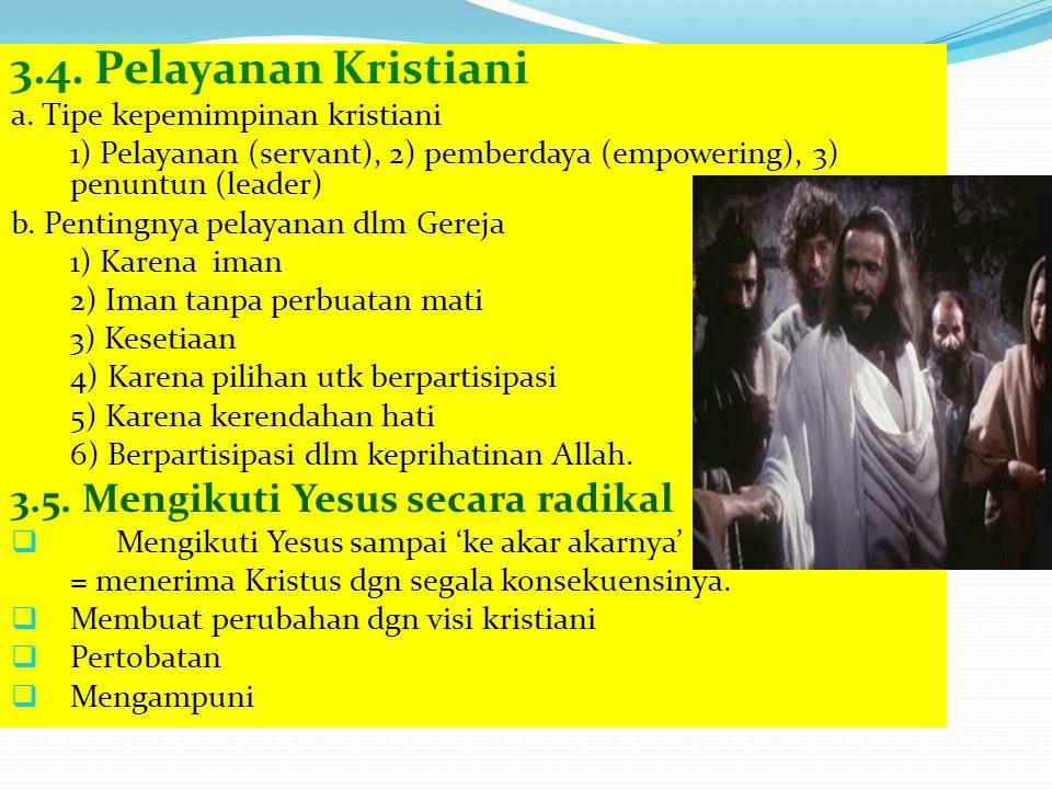 3.4. Pelayanan Kristiani 3.5. Mengikuti Yesus secara radikal
