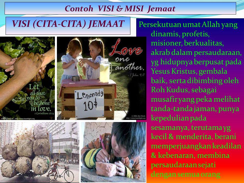 Contoh VISI & MISI Jemaat VISI (CITA-CITA) JEMAAT