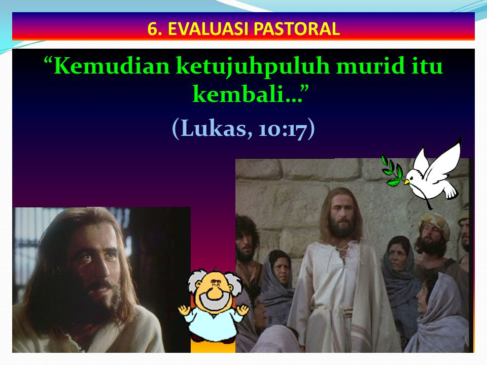 Kemudian ketujuhpuluh murid itu kembali… (Lukas, 10:17)