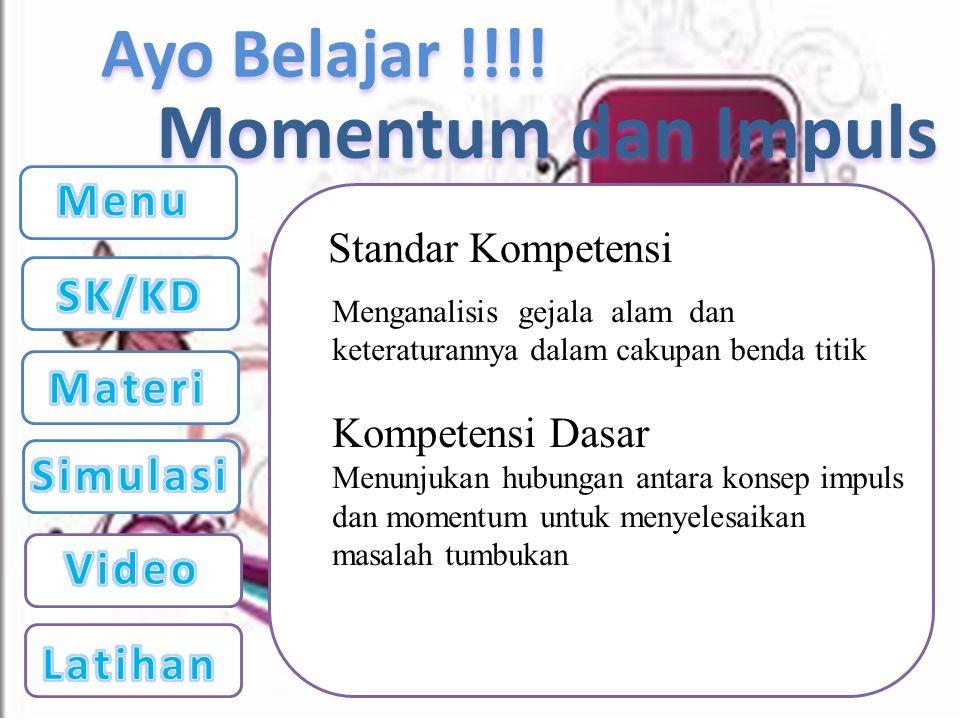 Momentum dan Impuls Menu SK/KD Materi Simulasi Video Latihan