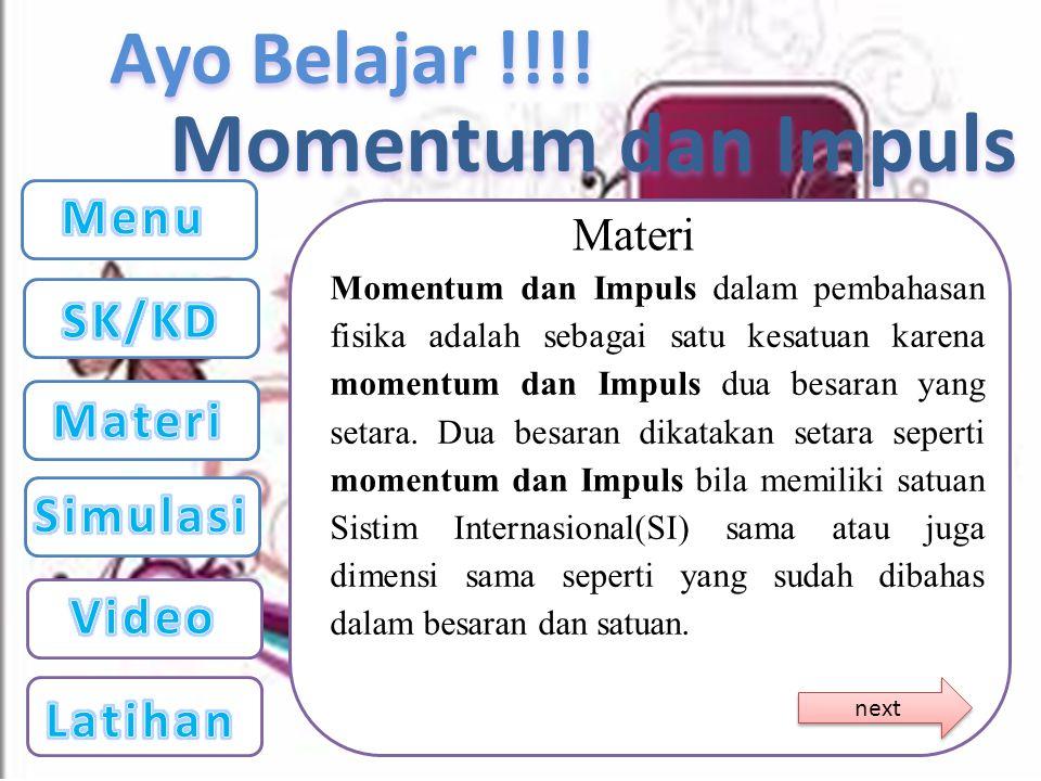 Momentum dan Impuls Menu SK/KD Materi Simulasi Video Latihan Materi