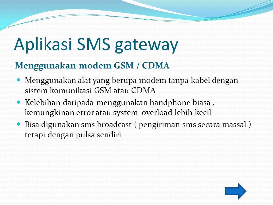 Aplikasi SMS gateway Menggunakan modem GSM / CDMA
