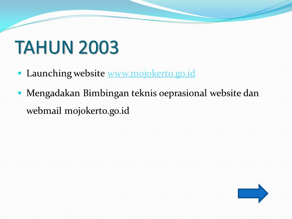 TAHUN 2003 Launching website www.mojokerto.go.id