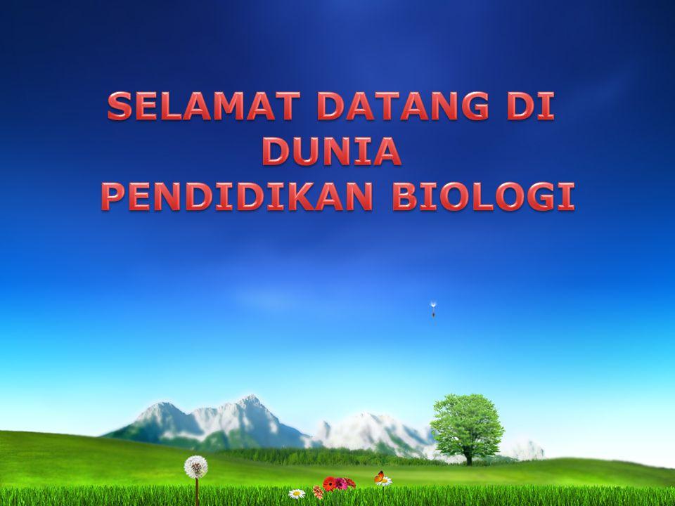 SELAMAT DATANG DI DUNIA PENDIDIKAN BIOLOGI