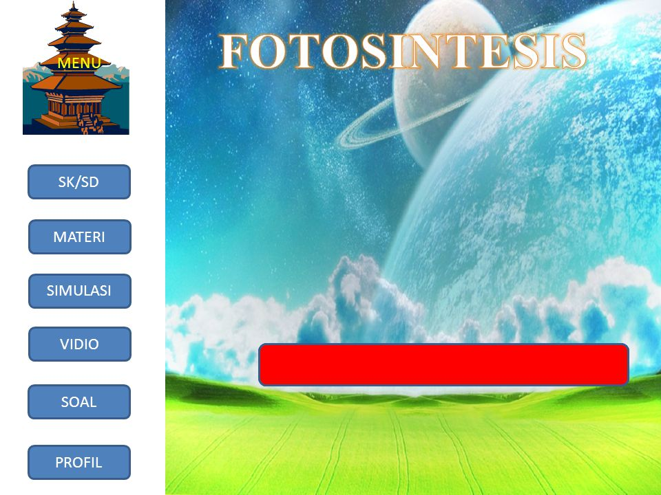 FOTOSINTESIS MENU SK/SD MATERI SIMULASI VIDIO SOAL PROFIL