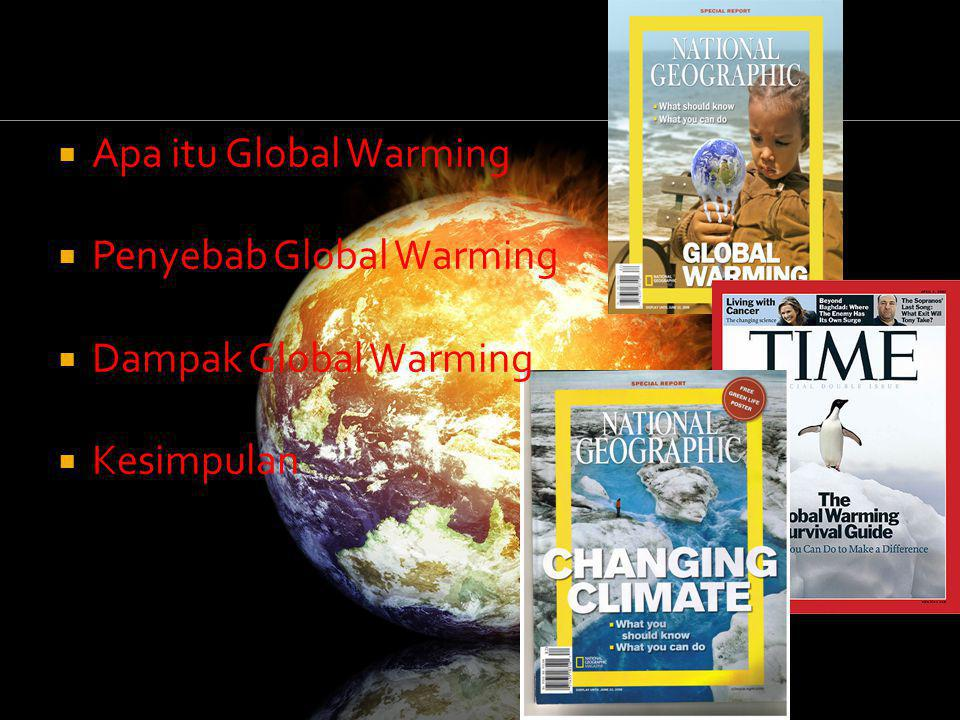 Apa itu Global Warming Penyebab Global Warming Dampak Global Warming Kesimpulan