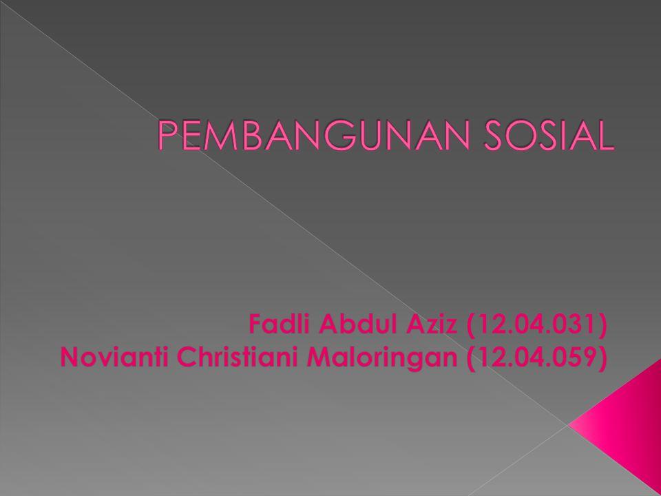 PEMBANGUNAN SOSIAL Fadli Abdul Aziz (12.04.031)