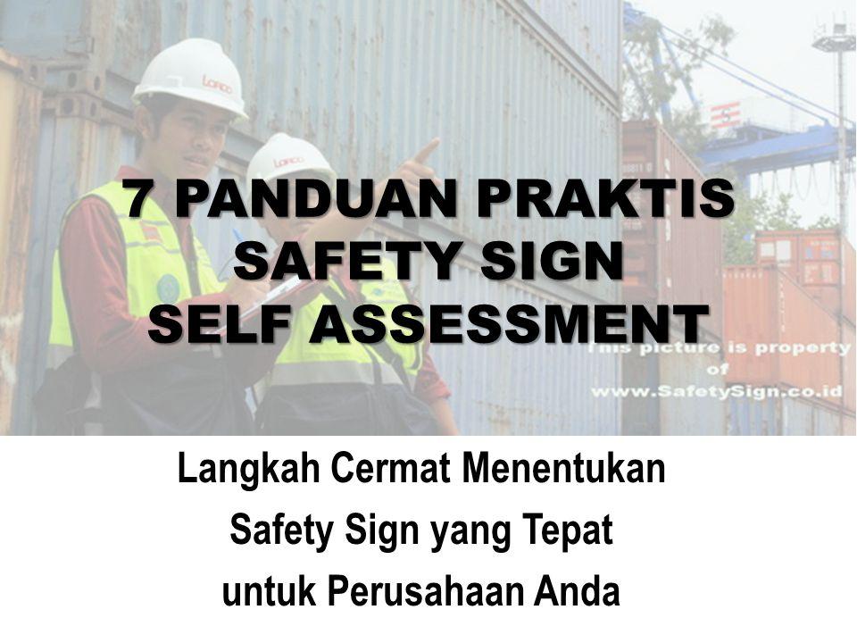 7 PANDUAN PRAKTIS SAFETY SIGN SELF ASSESSMENT