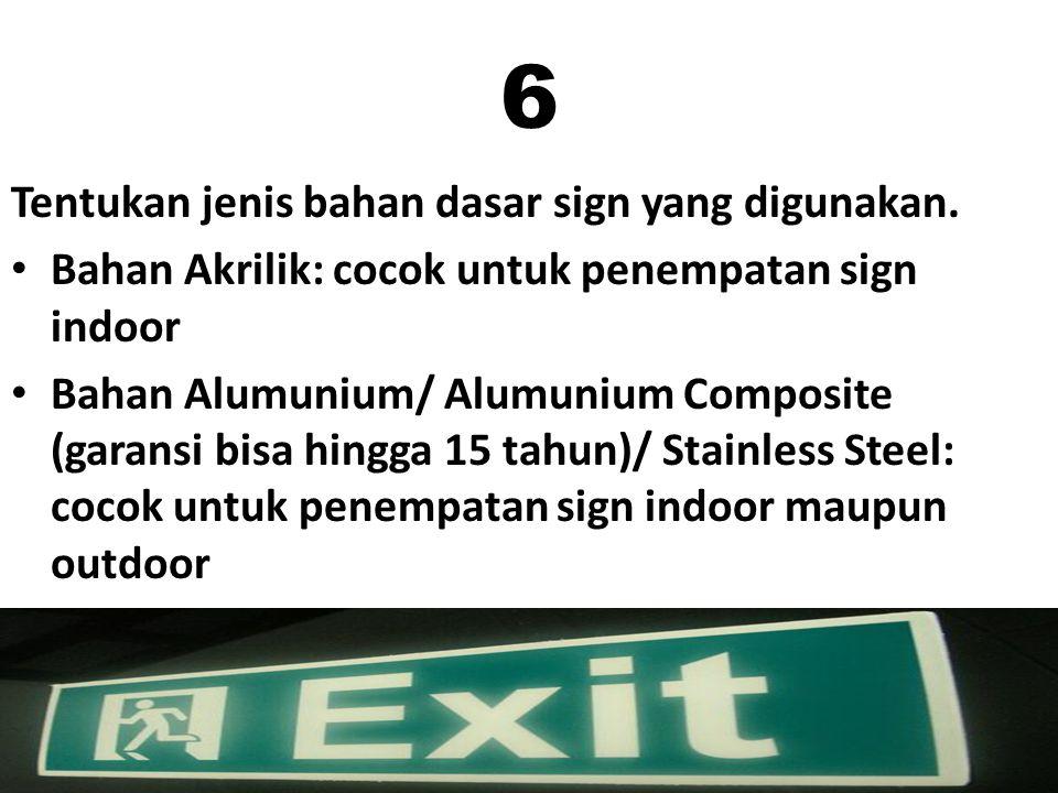 6 Tentukan jenis bahan dasar sign yang digunakan.