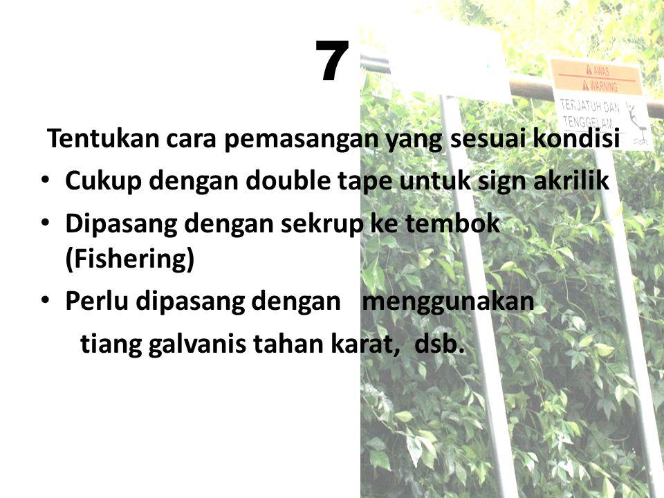 7 Tentukan cara pemasangan yang sesuai kondisi