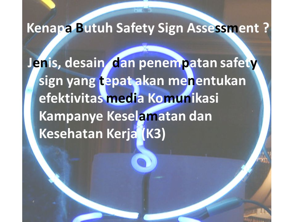 Kenapa Butuh Safety Sign Assessment
