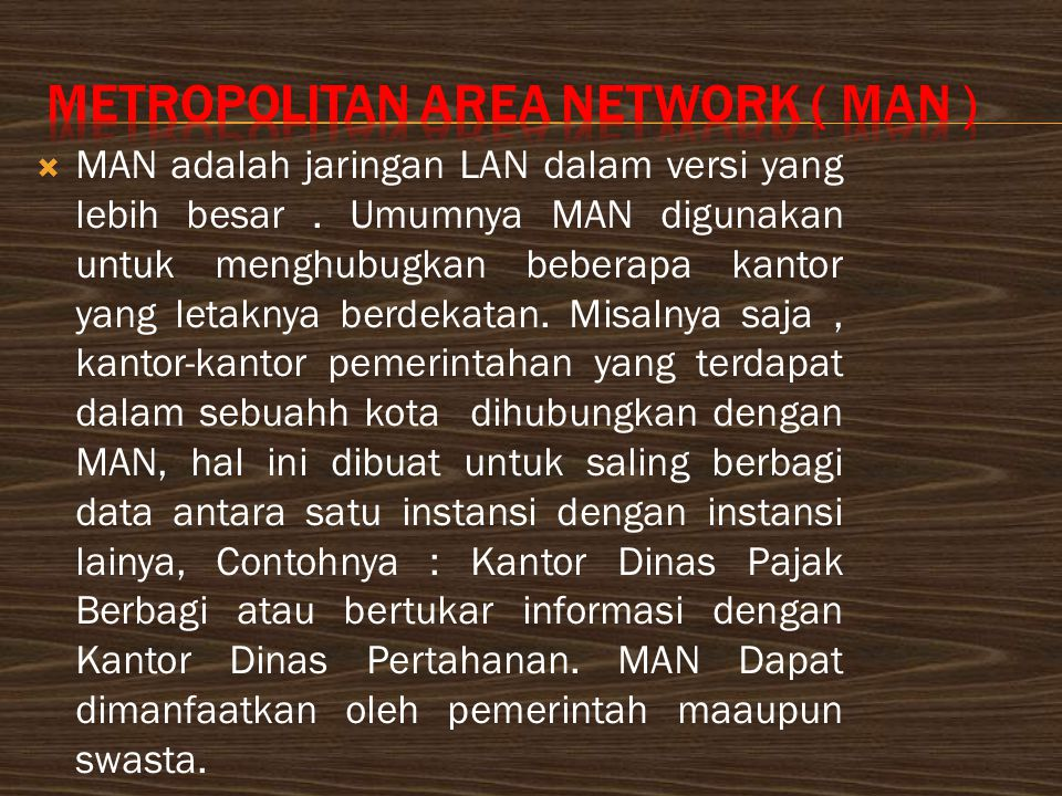 Metropolitan Area Network ( MAN )