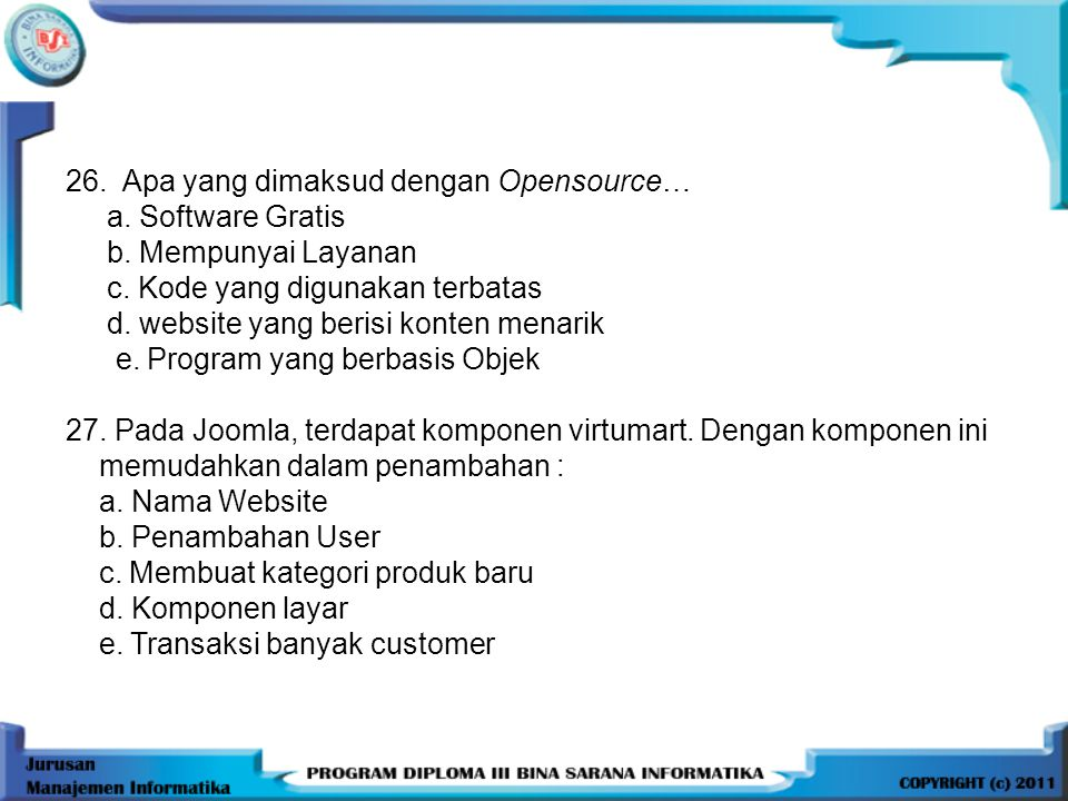 26. Apa yang dimaksud dengan Opensource…
