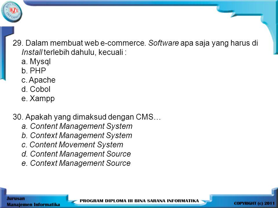 29. Dalam membuat web e-commerce. Software apa saja yang harus di