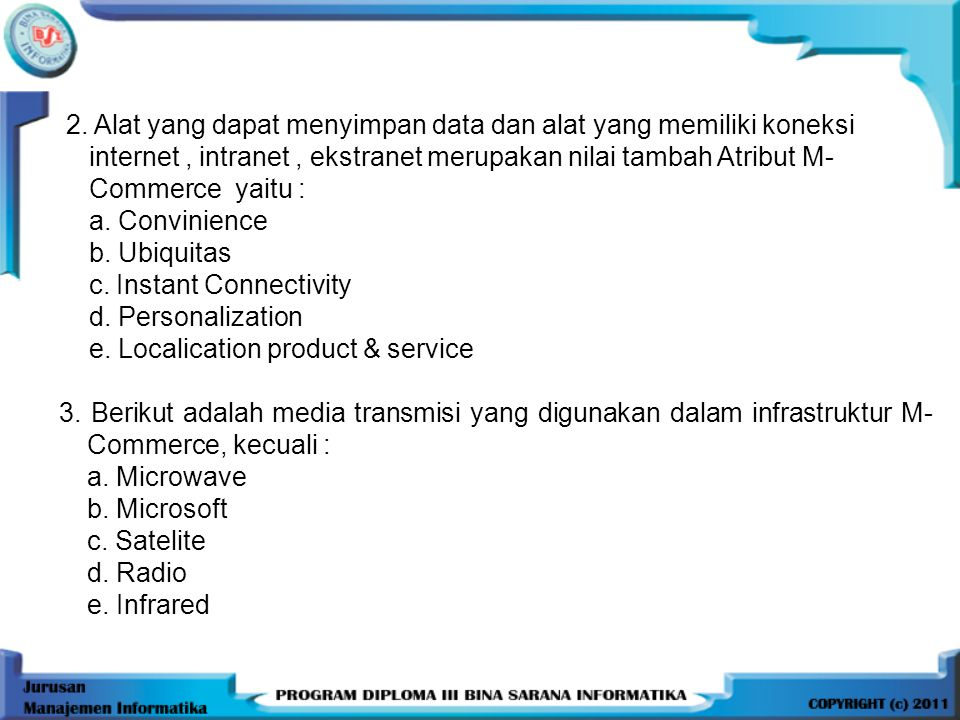 2. Alat yang dapat menyimpan data dan alat yang memiliki koneksi