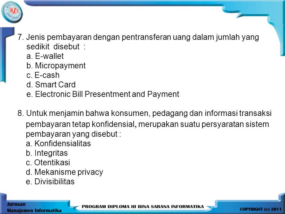 7. Jenis pembayaran dengan pentransferan uang dalam jumlah yang