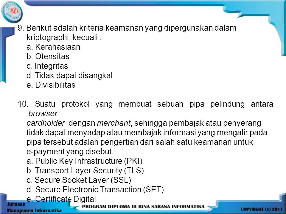 9. Berikut adalah kriteria keamanan yang dipergunakan dalam